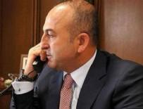 DIŞİŞLERİ BAKANI - Çavuşoğlu'ndan kritik telefon