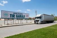 KENTSEL DÖNÜŞÜM PROJESI - Aksaray'da Yeni Tır Garajı Hizmet Vermeye Başladı