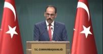 İBRAHİM KALIN - Cumhurbaşkanı Erdoğan'ın Körfez Ziyaretine İlişkin Açıklama