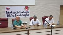 MUSTAFA ARSLAN - Türkiye Gazeteciler Konfederasyonu Gazetecilerin Sorunlarını Dinledi