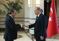 KRİZ MERKEZİ - Cumhurbaşkanı Erdoğan'ın Güven Mektuplarını Kabulü