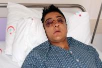 İSMAIL ÇETIN - Hesap Yüzünden Dövülen Gencin Dişleri, Burnu Ve Elmacık Kemiği Kırıldı