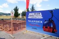YAŞAR KARADENIZ - Teleferik Projesi'nin Temeli Atıldı