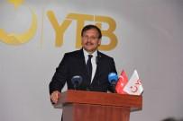 YURTDIŞI TÜRKLER VE AKRABA TOPLULUKLAR - Başbakan Yardımcısı Çavuşoğlu Açıklaması 'Türkiye Fırsatlar Ülkesidir'