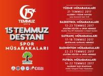 TÜRKIYE BASKETBOL FEDERASYONU - 15 Temmuz Destanı Sportif Etkinliklerle Hatırlanacak