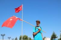 ÖZEL HAREKET - 63 Yaşındaki Adam Elinde Türk Bayrağıyla Ankara'ya Yürüyor