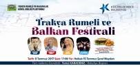 HALKALı - Balkan Festivali Rüzgarı Küçükçekmece'de Esecek