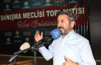 İL DANIŞMA MECLİSİ - TBMM Başkanvekili Aydın Türkiye'nin Mücadelesini Anlattı