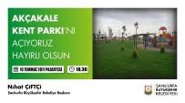 FUTBOL SAHASI - Akçakale Kent Parkı Açılıyor