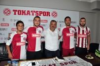 TOKATSPOR - Tokatspor 8 Futbolcu İle Sözleşmeye İmzaladı