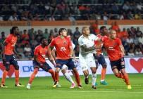 UĞUR UÇAR - Medipol Başakşehir açılış maçında 3 puanı kaptı