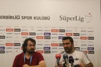 KARABÜKSPOR - Gençlerbirliği - Kardemir Karabükspor Maçının Ardından