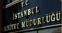 POLİS MÜDÜRÜ - İstanbul Emniyeti'nde yeni atamalar