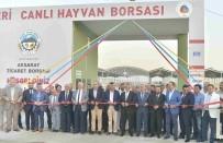 AYKUT PEKMEZ - Aksaray Ticaret Borsası Canlı Hayvan Park Yeri Ve Canlı Hayvan Borsası Açıldı