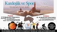 Van'da 'Kardeşlik Ve Spor' Turnuvaları Başlıyor