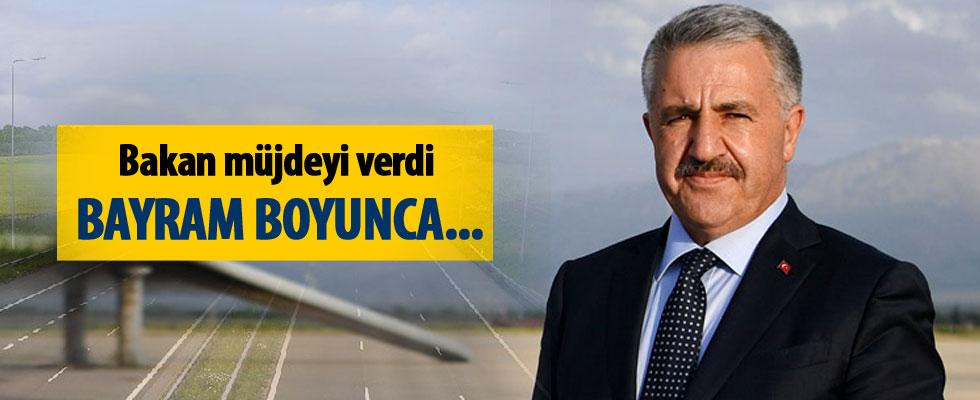 Bakan Arslan: Bayramda köprü ve otoyollar ücretsiz olacak