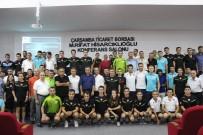 TÜRKIYE FUTBOL FEDERASYONU - Çarşamba'da Hakem Ve Gözlemcilere Seminer
