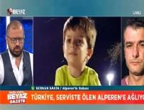 Alperen'in babası Beyaz Gazete'ye konuştu...