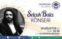 ODUNPAZARI - Selçuk Balcı Odunpazarı'nda Konser Verecek