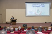 İKLİM DEĞİŞİKLİĞİ - Türkiye'de Ve Malatya'da Su Yönetimi Paneli Düzenledi