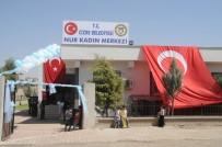 ŞIRNAK VALİSİ - Cizre'de Nur Kadın Kültür Merkezi Törenle Hizmete Açıldı