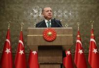 SEÇİMİN ARDINDAN - Cumhurbaşkanı Erdoğan Açıklaması 'Suriye'nin Kuzeyinde Terör Devletine Müsaade Etmeyeceğiz'