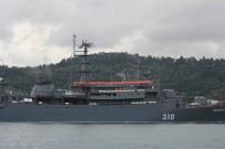 SAVAŞ GEMİSİ - Rus Savaş Gemisi İstanbul Boğazı'ndan Geçti