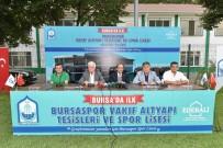 YUSUF ARSLAN - Yıldırım Belediyesi'nden Bursaspor'un Geleceğine Dev Yatırım