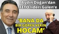 LATİF ERDOĞAN - Aydın Doğan FETÖ liderine böyle seslenmiş!