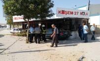 MEHMET DOĞAN - Tırdan Kaçan Otomobil, Kafeteryaya Girdi Açıklaması 1 Ölü, 3 Yaralı