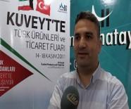 KUVEYT - Kuveyt'te 'Türk Ürünleri Ve Ticaret Fuarı' Düzenleniyor