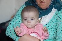 MALULEN EMEKLİLİK - Kanser Hastası 10 Aylık Alime'nin Bakışları Yürek Yakıyor