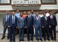 KAMU DENETÇİLİĞİ - Malkoç, Erzurum Barosu'nu Ziyaret Etti
