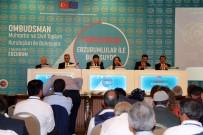 KAMU DENETÇİLİĞİ - Ombudsman Erzurumlularla Buluştu