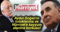 SUÇ ÖRGÜTÜ - 'Aydın Doğan'ın Tutuklanma Ve Hürriyet'e Kayyum Atanma Korkusu'