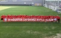 ARNAVUT - Osmanlıspor, '30 Ağustos Zafer Bayramı'Nı Kutladı