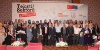 ÇALıŞMA VE SOSYAL GÜVENLIK BAKANLıĞı - Konya'da Tekstil Sektörünün Nitelikli Elemanları Sertifikalarını Aldı