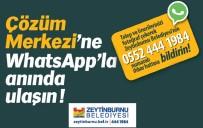 ZEYTİNBURNU BELEDİYESİ - Zeytinburnu'nda Vatandaşlar Öneri Ve Şikayetlerini Artık Whatsapp'tan Bildiriyor