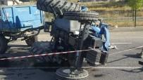 Tutak'ta Traktör Devrildi Açıklaması 1 Ölü, 2 Yaralı