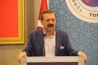 SERBEST BÖLGE - Rifat Hisarcıklıoğlu'ndan Kaygı Açıklaması;