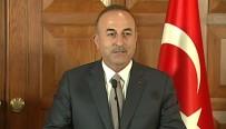 ALMANYA DIŞİŞLERİ BAKANI - Çavuşoğlu Açıklaması Türkiye Hiç Bir Zaman Çaresiz Değildir