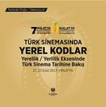 DERVIŞ ZAIM - Malatya Uluslararası Film Festivalinden Türk Sineması Sempozyumu