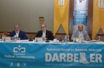ABDURRAHMAN DİLİPAK - 'Toplumsal Siyasal Ve Ekonomik Yönleriyle Darbeler' Sempozyumu Sona Erdi