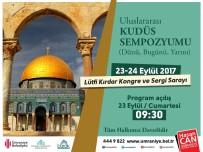 KUDÜS - Uluslararası Sempozyumla İstanbul'da Kudüs Konuşulacak