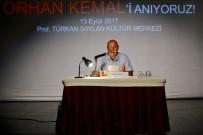 ORHAN KEMAL - Ünlü Yazar Doğum Gününde Maltepe'de Anıldı