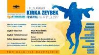MURAT ÖZTÜRK - Seyitgazi'de 'Uluslararası Kırka Zeybek Festivali' Başlıyor