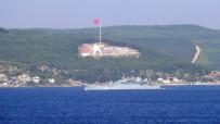 MARMARA DENIZI - Rus Savaş Gemisi Çanakkale Boğazı'ndan Geçti