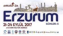 TÜRK HALK MÜZİĞİ - Ankara'da Erzurum Tanıtım Günleri Etkinliği
