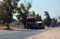 ASKERİ PERSONEL - Hatay'ın Sınır Bölgelerine Askeri Sevkıyatlar Sürüyor