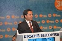AHİ EVRAN KÜLLİYESİ - Belediye Başkanı Yaşar Bahçeci Açıklaması 'Ahilik Kırşehir'in En Önemli Değeridir'